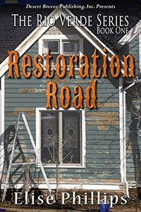 Restoration Road (Rio Verde Book 1)
