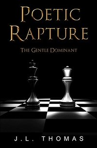 POETIC RAPTURE - BOOK ONE OF THE GENTLE DOMINANT TRILOGY
