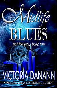 Midlife Blues: A Paranormal Women's Fiction Novel (Not Too Late Book 2)
