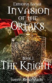 Invasion of the Ortaks: Book 1 the Knight