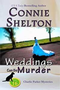 Weddings Can Be Murder: A Girl and Her Dog Cozy Mystery (Charlie Parker New Mexico Mystery Series Book 16)
