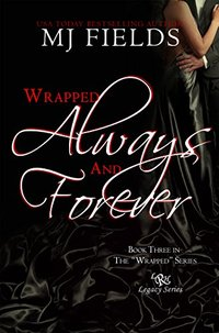 Wrapped Always and Forever - Published on May, 2013