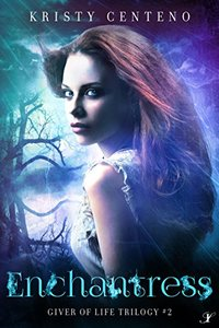 Enchantress: The Giver of Life Trilogy, Book Two