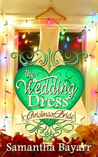 The Wedding Dress: Christian Contemporary Romance: Christmas Bride