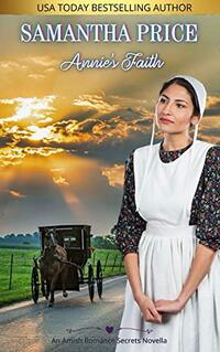 Annie's Faith (Amish Romance Secrets Book 2) - Published on Jan, 2014