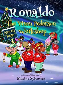 Ronaldo: The Vixen Pederson Workshop (Ronaldo the Flying Reindeer Book Book 4)