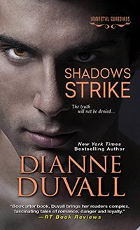 Shadows Strike (Immortal Guardians series Book 6) - Published on Aug, 2015