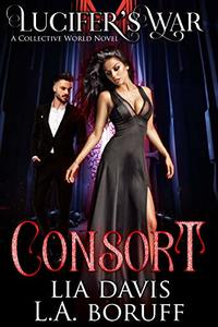 Consort: A Collective World Novel (Lucifer's War Book 1) - Published on Jun, 2020