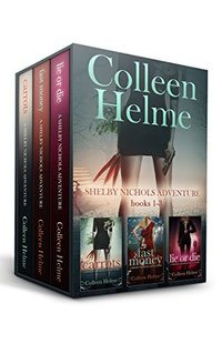 Shelby Nichols Mystery Thriller Adventure Box Set Books 1-3: Carrots, Fast Money, and Lie or Die (A Shelby Nichols Adventure) - Published on Jul, 2016