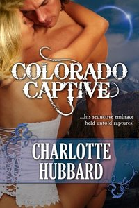 Colorado Captive (Cripple Creek Book 1)