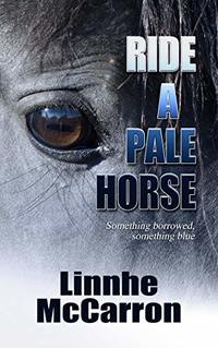 Ride A Pale Horse (The Riverwood Series Book 4)