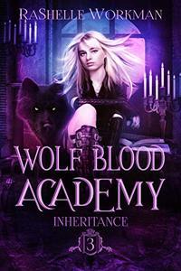 Inheritance (Wolf Blood Academy Book 3)