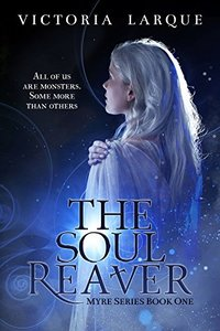 The Soul Reaver (Myre Series Book One 1)