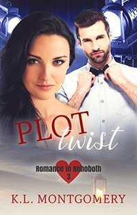 Plot Twist (Romance in Rehoboth Book 3)