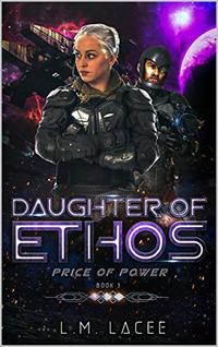 Daughter of Ethos: Price of Power Book 3