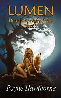 Lumen: Alpha Pack Book 3 (Dormant Desires) - Published on Jul, 2014