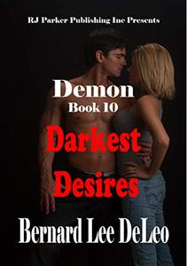 Demon (Book 10) Darkest Desires (Mike Rawlins and Demon the Dog) - Published on Jul, 2019