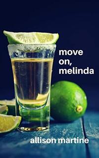 Move On, Melinda (The Bourbon Books Book 3)