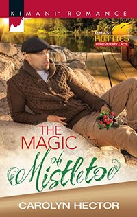 The Magic of Mistletoe (Kimani Romance: Forever My Lady)