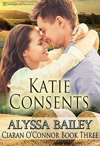 Katie Consents (Ciaran O'Connor Book 3) - Published on Feb, 2016