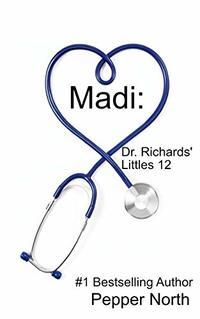 Madi: Dr. Richards' Littles 12 (Dr. Richards Littles)