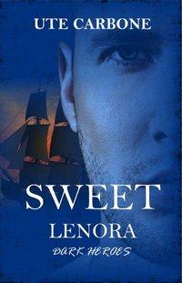 Sweet Lenora: A Sweet Lenora Story (Dark Heroes Book 3)