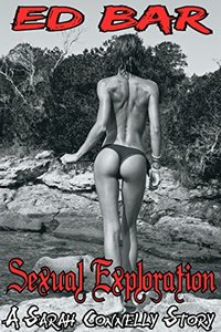 Sexual Exploration (A Sarah Connelly Story Book 2)