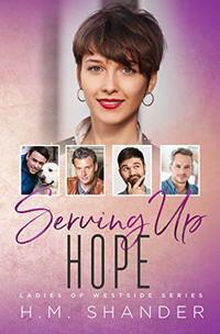 Serving Up Hope (Ladies of Westside Book 4)