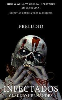 Infectados, preludio (Spanish Edition)