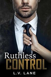 Ruthless Control: A dark Omegaverse science fiction romance (The Controllers Book 6)