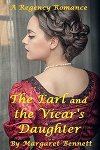 The Earl and the Vicar's Daughter (A Clean Regency Romance)