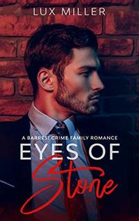 Eyes of Stone: A Barresi Crime Family Romance - Published on Apr, 2019