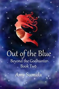 Out of the Blue Book 2 Beyond the Godhunter