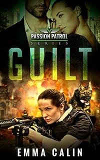 Guilt: A Passion Patrol Novel - Police Detective Fiction Books With a Strong Female Protagonist Romance