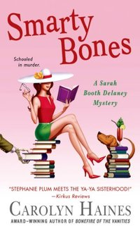 Smarty Bones: A Sarah Booth Delaney Mystery