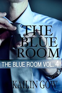 The Blue Room Vol. 4: (A New Adult Romantic Thriller) (The Blue Room Series) - Published on Sep, 2014
