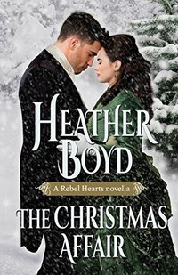 The Christmas Affair (Rebel Hearts Book 3) - Published on Jan, 2018