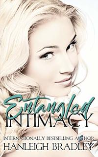 Entangled Intimacy: Hanleigh's London (The Intimacy Series Book 2) - Published on Jun, 2018