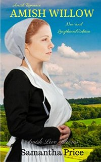 Amish Willow: Amish Romance (Amish Love Blooms Book 6)