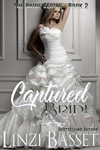 Captured Bride (The Bride Series Book 2)