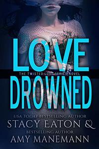 Love Drowned (The Twisted Love Series Book 4) - Published on May, 2019