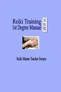 Reiki Training: 1st Degree Manual (Reiki Training Manuals)