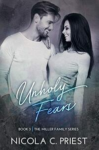 Unholy Fears (The Miller Family Series Book 3) - Published on Mar, 2021