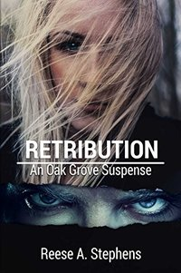 Retribution (Oak Grove Suspense Book 3) - Published on Sep, 2017