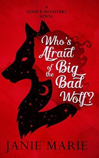 Who's Afraid of the Big Bad Wolf?: A Gods & Monsters Novel