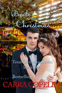 A Bride For Christmas: Texas Christmas Series, Book 2 - Published on Oct, 2016