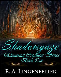 Shadows: Shadowgaze Book One (Elemental Creatures Series 1) - Published on Apr, 2018