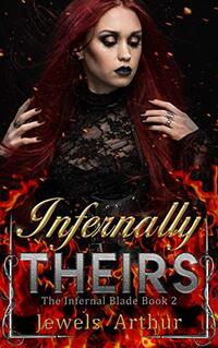 Infernally Theirs (The Infernal Blade Book 2) - Published on May, 2021