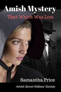 Amish Mystery: That Which Was Lost (Amish Secret Widows' Society Book 10)