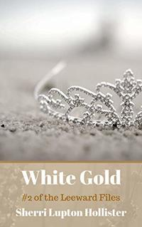 White Gold: Sequel to Chrome Pink (The Leeward Files Book 2) - Published on Sep, 2018